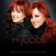 The Judds, I Will Stand By You: The Essential Collection (CD)