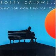 Bobby Caldwell, What You Won't Do For Love (CD)