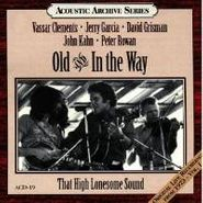 Old & In the Way, That High Lonesome Sound - Original Live Recordings 1973 Vol 1 (CD)
