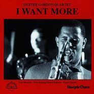 Dexter Gordon Quartet, I Want More