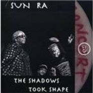 Sun Ra, The Shadows Took Shape: The Lost Reel Collection Volume Three (CD)
