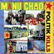 Manu Chao, Politik Kills (CD)