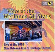 Voice Of The Wetlands All-Stars, Live At The 2010 New Orleans Jazz & Heritage Festival (CD)