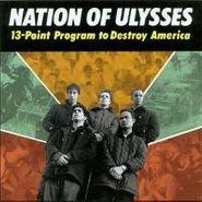 The Nation Of Ulysses, 13-Point Program To Destroy America (LP)