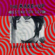The Make-Up, Destination: Love - Live! At Cold Rice (LP)
