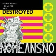 NoMeansNo, Small Parts Isolated And Destroyed (CD)