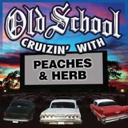Peaches & Herb, Old School Cruizin' with Peaches and Herb