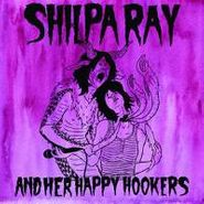 Shilpa Ray & Her Happy Hookers, Teenage & Torture (CD)
