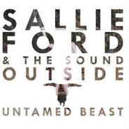 Sallie Ford & The Sound Outside, Untamed Beast (LP)
