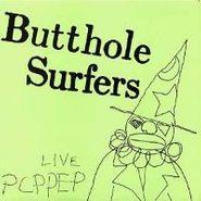 Butthole Surfers, Live PCPPEP (LP)