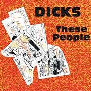 Dicks, These People / Peace? (CD)