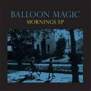 Balloon Magic, Mornings Ep (CD)