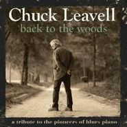 Chuck Leavell, Back To The Woods: A Tribute To The Pioneers Of Blues Piano (CD)