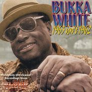 Bukka White, 1963 Isn't 1962