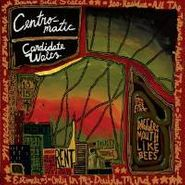 Centro-Matic, Candidate Waltz (CD)