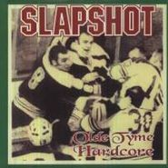 Slapshot, Old Tyme Hardcore (LP)