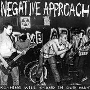 Negative Approach, Nothing Will Stand In Our Way (CD)