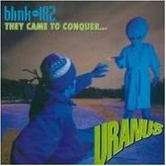 """blink-182, They Came To Conquer Uranus (7"""")"""