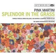 Pink Martini, Oplendor In The Grass (LP)