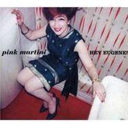 Pink Martini, Hey Eugene! (LP)