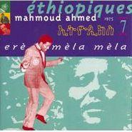 Mahmoud Ahmed, Vol. 7-Ethiopiques: Ere Mela Mela (CD)