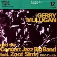 Gerry Mulligan, Swiss Radio Days Jazz Series, Vol.12: Zurich 1960
