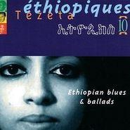 Various Artists, Ethiopiques, Vol. 10: Ethiopian Blues & Ballads (CD)
