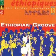 Various Artists, Vol. 13-Ethiopiques: Ethiopian Groove (CD)