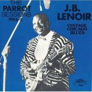 J.B. Lenoir, The Parrot Sessions, 1954-55: Vintage Chicago Blues (CD)