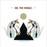 Or, The Whale, Or, The Whale (LP)