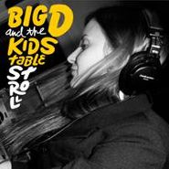 Big D And The Kids Table, Stroll (LP)