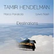 Tamir Hendelman, Destinations (CD)