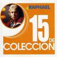 Raphael, 15 De Coleccion (CD)