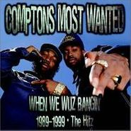 Compton's Most Wanted, 1989-99-when We Wuz Bangin' (CD)
