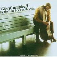 Glen Campbell, By the Time I Get to Phoenix [Remastered] (CD)