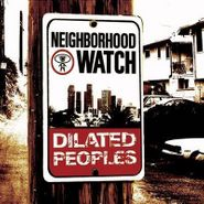Dilated Peoples, Neighborhood Watch