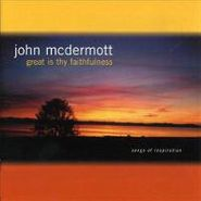 John McDermott, Great Is Thy Faithfulness (CD)