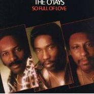 The O'Jays, So Full Of Love (CD)
