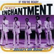 Enchantment, If You're Ready...The Best Of Enchantment (CD)