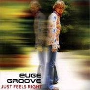 Euge Groove, Just Feels Right (CD)