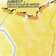 Harold Budd, Ambient 2: The Plateaux Of Mirror (CD)