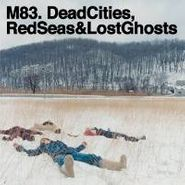 M83, Dead Cities, Red Seas & Lost Ghosts (LP)