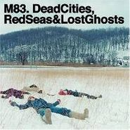 M83, Dead Cities Red Seas & Lost Ghosts (CD)