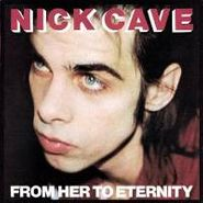 Nick Cave & The Bad Seeds, From Her To Eternity (CD/DVD)