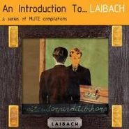 Laibach, An Introduction To...Laibach—Reproduction Prohibited (CD)