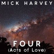 Mick Harvey, Four (Acts Of Love) (LP)