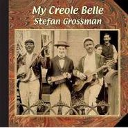 Stefan Grossman, My Creole Belle (CD)