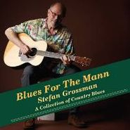 Stefan Grossman, Blues For The Mann (CD)