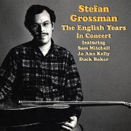 Stefan Grossman, The English Years: In Concert (CD)