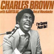 Charles Brown, I'm Gonna Push On! (LP)
